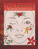 Cute Christmas Holiday Fun Face Painting Blank Paper Sheets Book for Girls  Tween and Teen and Adult PDF