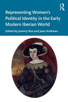 Representing Women   s Political Identity in the Early Modern Iberian World PDF