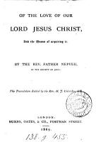 Of the love of our lord Jesus Christ  and the means of acquiring it  Tr  ed  by H J  Coleridge PDF