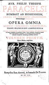 Opera Omnia Medico-Chemico-Chirurgica: Tribus Voluminibus Comprehensa. Opera Medica complectens. 1