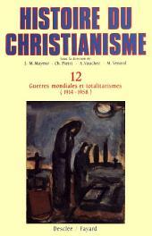 Guerres mondiales et totalitarismes (1914-1958): Histoire du christianisme