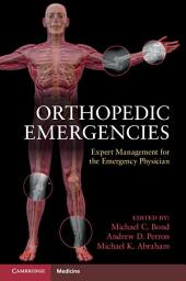 Orthopedic Emergencies: Expert Management for the Emergency Physician