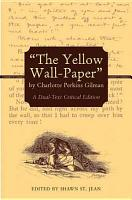 The Yellow Wall paper  by Charlotte Perkins Gilman PDF