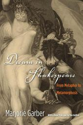 Dream in Shakespeare: From Metaphor to Metamorphosis