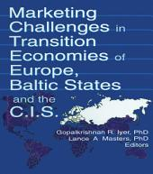 Marketing Challenges in Transition Economies of Europe, Baltic States and the CIS
