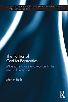 The Politics of Conflict Economies PDF