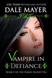 Vampire in Defiance (Paranormal romance, mystery, Family Blood Ties 5)