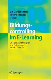 Bildungscontrolling im E-Learning: Erfolgreiche Strategien und Erfahrungen jenseits des ROI