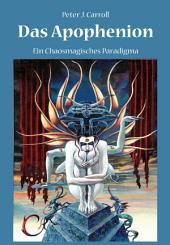 Das Apophenion: Ein Chaosmagisches Paradigma