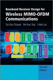 Baseband Receiver Design for Wireless MIMO-OFDM Communications: Edition 2