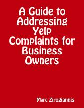 A Guide to Addressing Yelp Complaints for Business Owners