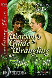 Warren's Guide to Wrangling an Alpha Wolf [Luna Werewolves 4]