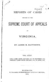 Reports of Cases in the Supreme Court of Appeals of Virginia: Volume 75