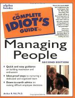 The Complete Idiot's Guide to Managing People: 2nd Edition