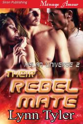 Their Rebel Mate [Helan Universe 2] (Siren Publishing Menage Amour)