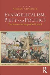 Evangelicalism  Piety and Politics PDF