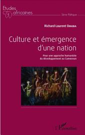 Culture et émergence d'une nation: Pour une approche humaniste du développement au Cameroun