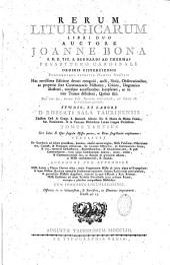 Rerum liturgicarum, libri duo auctore Joan Bona cum notis et observationibus Roberti Sala