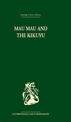 Mau Mau and the Kikuyu