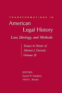 Transformations in American Legal History: Law, ideology, and methods