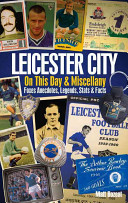 Leicester City on This Day and Miscellany
