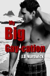 My Big Gay-Cation