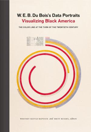 W  E  B  Du Bois s Data Portraits