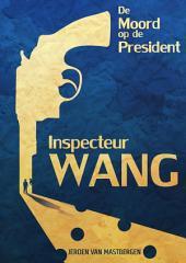 Inspecteur Wang: De moord op de president