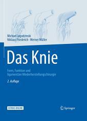 Das Knie: Form, Funktion und ligamentäre Wiederherstellungschirurgie, Ausgabe 2