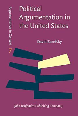 Political Argumentation in the United States PDF