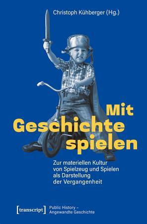 Mit Geschichte spielen PDF