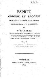 Esprit, origine et progrès des institutions judiciaires des principaux pays de l'Europe: Volume5