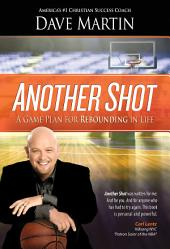 Another Shot: A Game Plan For Rebounding In Life