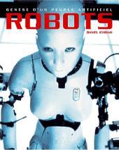Robots, genèse d'un peuple artificiel