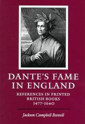 Dante's Fame in England: References in Printed British Books, 1477-1640, Books 1475-1640