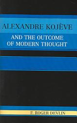 Alexandre Koj Ve And The Outcome Of Modern Thought Book PDF