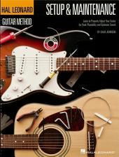 Hal Leonard Guitar Method - Setup & Maintenance: Learn to Properly Adjust Your Guitar for Peak Playability and Optimum Sound