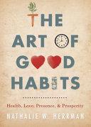 The Art of Good Habits Book