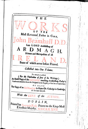 The Works of the most Reverend Father in God  John Bramhall     collected into one volume  In four tomes  To which is prefixt the authour s life  and in the end is added     an exact copy of the records  touching Archbishop Parker s consecration     as also the copy of an old manuscript in Corpus Chr  Colledge in Cambridge  of the same subject  Edited by John Vesey  Archbishop of Tuam PDF