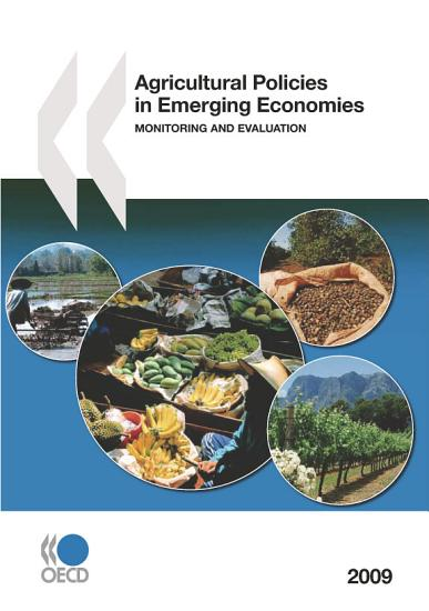 Agricultural Policies in Emerging Economies 2009 Monitoring and Evaluation PDF