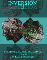 Inversion II - Creatures, Fairies, and Haints, Oh My!