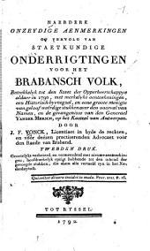 Naedere onzeydige aenmerkingen of vervolg van staetkundige onderrigtingen voor het Brabansch volk ...