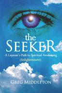 The Seeker: Layman's Path to Spiritual Awakening (Enlightenment)