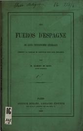 Des Fueros d'Espagne, de leur physionomie générale, comment la famille se constitue sous leur influence