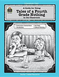 A Guide for Using Tales of a Fourth Grade Nothing in the Classroom Book