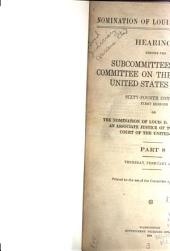 Nomination of Louis D. Brandeis: Hearings Before the Subcommittee of the Committee on the Judiciary, United States Senate, Sixty-fourth Congress, First Session, on the Nomination of Louis D. Brandeis to be an Associate Justice of the Supreme Court of the United States ...