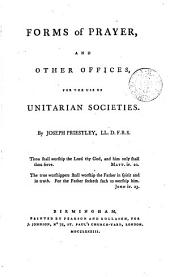 Forms of prayer, and other offices, for the use of Unitarian societies