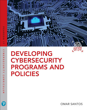 Developing Cybersecurity Programs and Policies