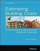 Estimating Building Costs for the Residential and Light Commercial Construction Professional: Edition 2