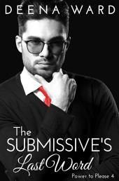 The Submissive's Last Word (A BDSM Erotic Romance Series)